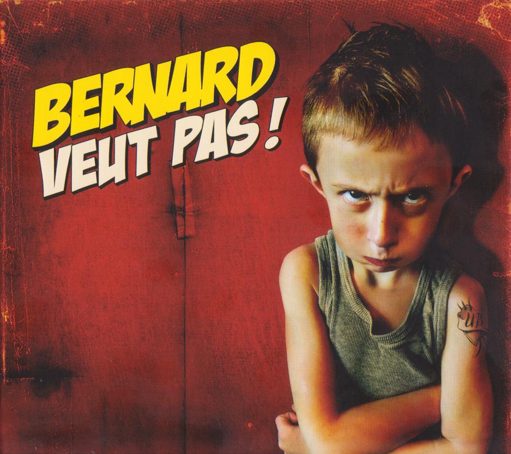 Bernard Veut Pas !